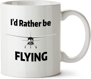 Gift for Pilot Coffee Mug, - Pilot Novelty Cups -I'd Rather Be Flying - Dish Washer & Microwave Safe Ceramic Cups – Printed in USA - Family Presents - Great Blanket, Canvas, Clothe, Gifts For Family