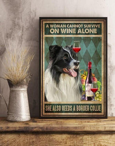 Border Collie Wine Vertical Canvas - A Woman cannot survive on wine alone Canvas
