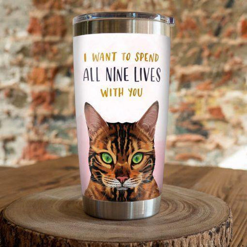 Bengal Cat Steel Tumbler Cup - I want to spend all nine lives with you