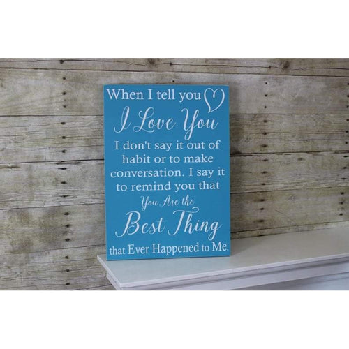 You are the best thing that ever happened to me - Valentines Gift for Wife - Valentines Gift for Husband - Romantic Gift