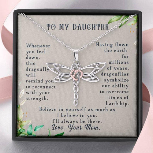 To My Daughter, Believe In Yourself Dragonfly Necklace | Gift for Daughter from Mom | Birthday, Graduation, Christmas Present