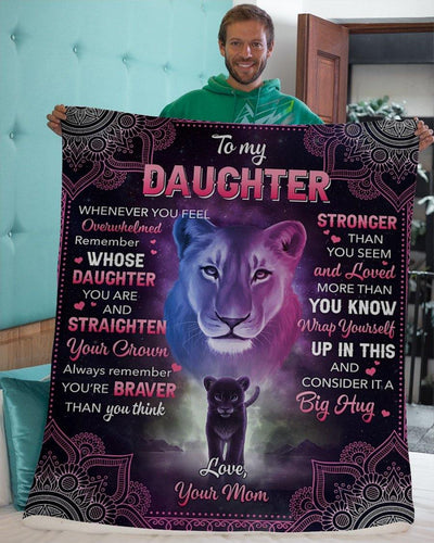 Blanket to my daughter - Lion mom to daughter - Christmas gift - Remember whose daughter you are