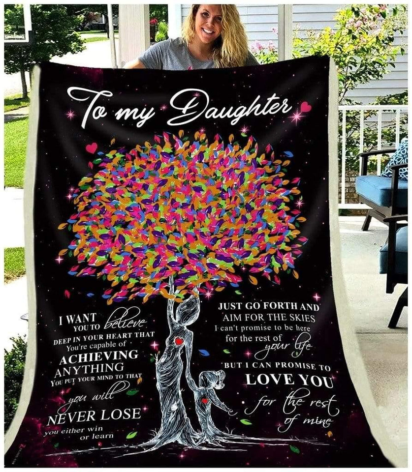 Daughter Blanket - To My Daughter I want you to believe deep in your heart Trees Fleece Blanket - Family Presents