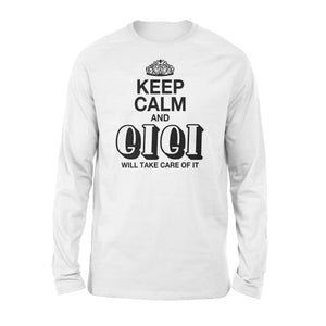 Keep calm and gigi will take care - Standard Long Sleeve - Family Presents