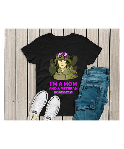 Mothers day T-shirt - Veteran mother - Gift for mom from daughter and son - I'm a mom and a vet. Nothing scares me t-shirt