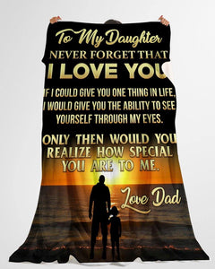 Family blanket - father and daughter - Never forget that I love you - Birthđay gift for daughter - Family Presents - Great Blanket, Canvas, Clothe, Gifts For Family