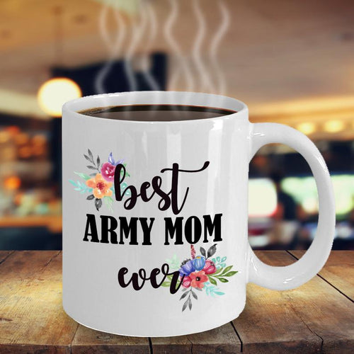 Mothers day Mug - Gift for veteran mom from daughter and son - Best army mom ever white mug