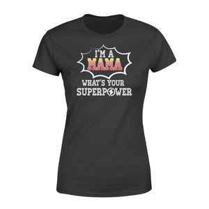 I'm a mama what's your superpower - Standard Women's T-shirt - Family Presents
