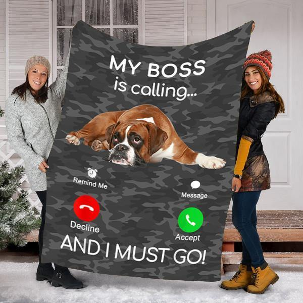 BOXER DOG PUPPY DOG BLANKET - FLEECE BLANKET - MY BOSS IS CALLING AND I MUST GO