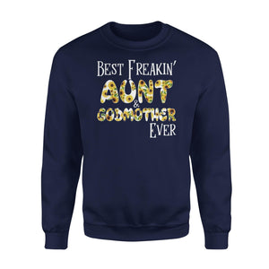 Best Freaking Aunt& Godmother Ever Fleece Sweatshirt - Family Presents