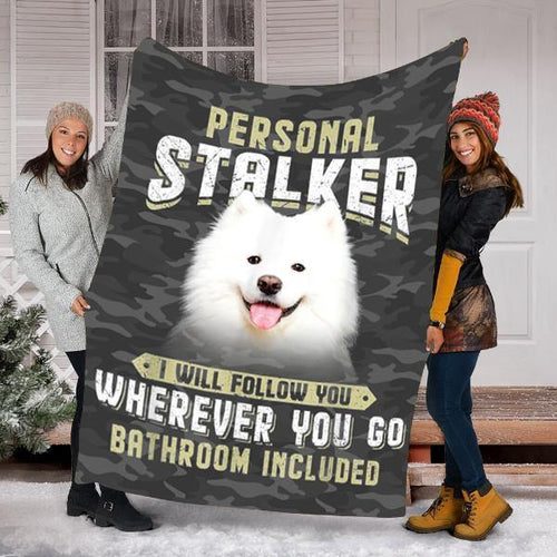 SAMOYED DOG BLANKET -I WILL FOLLOW YOU - FLEECE BLANKET - Family Presents - Great Blanket, Canvas, Clothe, Gifts For Family
