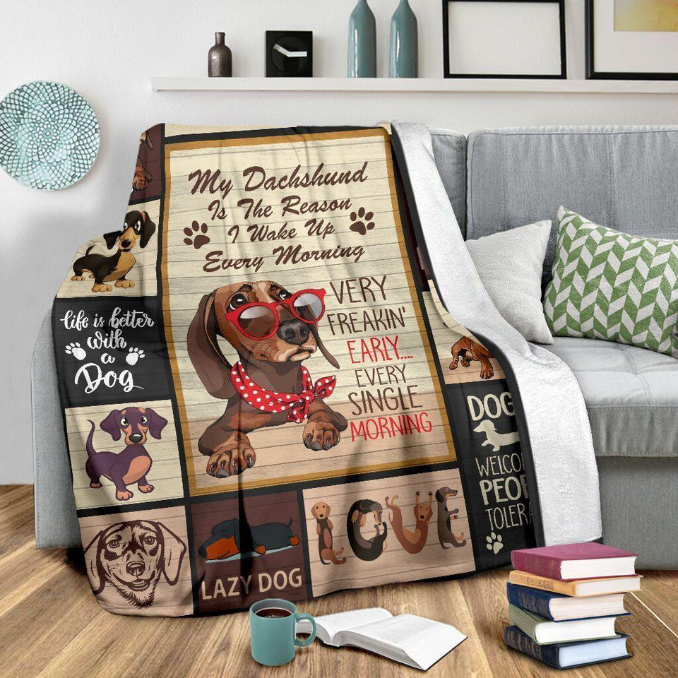 My Dachshund Is The Reason I Wake Up Every Morning Fleece Blanket