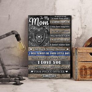 Personalized Mothers day Canvas - Gift for mom from son - I love you always and forever Your police offficer Unframe Canvas