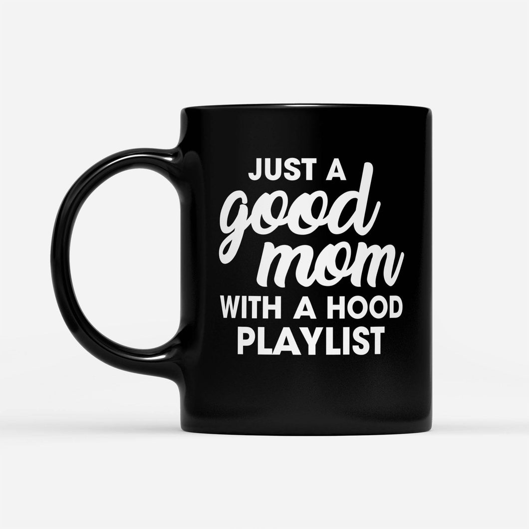 mom with a hood playlist - Black Mug