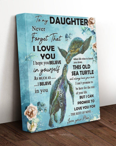 Great gift for daughter - Sea Turtle canvas - Never forget that I love you - I hope you believe in yourself - Gift for birthday