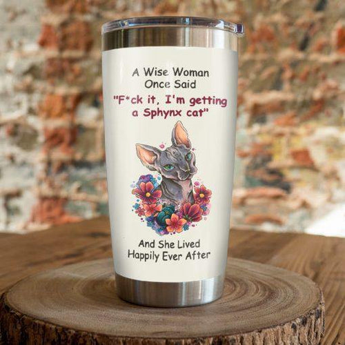 Sphynx Cat Steel Tumbler Cup - A wise woman once said