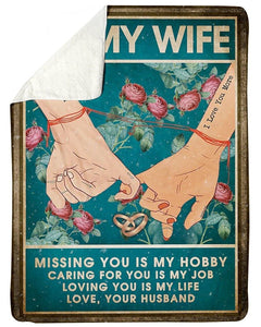 Blanket to my wife - Gift for her for birthday, christmas, anniversary - Missing you is my hobby