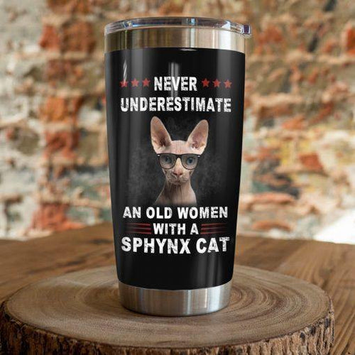 Sphynx Cat Steel Tumbler Cup - Never Underestimate an old women with a Sphynx cat