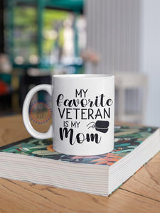 Mothers day White Mug - Gift for veteran mom from daughter and son - My favorite veteran is my mom mug