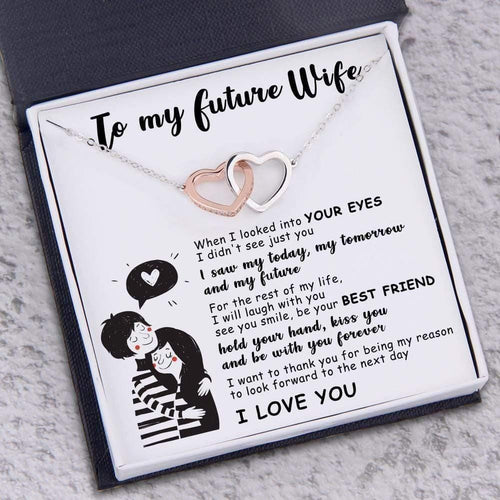 To My Future Wife Necklace - When I Looked Into Your Eyes - Valentines Gift, Wife Necklace Gift, Husband to Wife Gift - Family Presents - Great Blanket, Canvas, Clothe, Gifts For Family