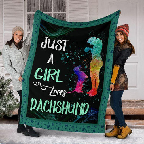 Dachshund Just A Girl Blanket - Gift For Daughter - Christmas, Birthday Gift