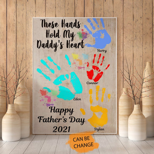 Personalized Fathers Day Canvas - To My Dad From Daughter, Son, These Hands Hold My Daddy's Heart, Happy Fathers Day Family Art Decor