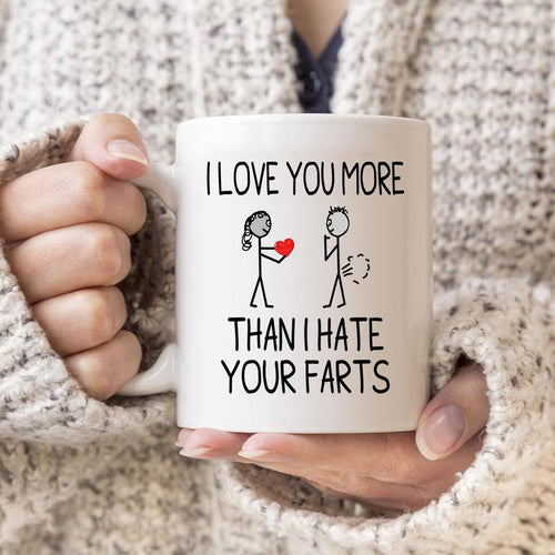 I Love You More Than I Hate Your Farts Coffee Mug, Funny Mugs, Valetine's Day Gifts - Valentine Gift For Wife, Girlfriend, Husband, Valentine Gift For Couple