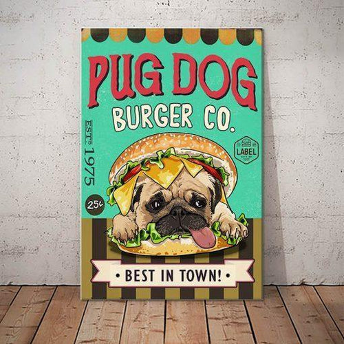 Pug Dog Burger Canvas - Best in town - Anniversary Birthday Christmas Housewarming Gift Home