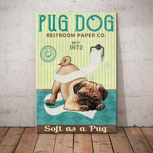 Pug Dog Restroom Paper Canvas - Soft as a Pug - Anniversary Birthday Christmas Housewarming Gift Home