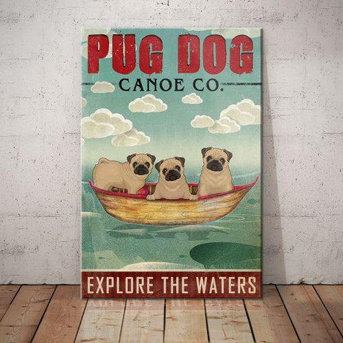 Pug Dog Canoe Company Canvas - Explore the waters - Anniversary Birthday Christmas Housewarming Gift Home