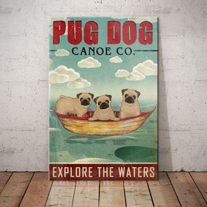 Pug Dog Canoe Company Canvas - Explore the waters - Anniversary Birthday Christmas Housewarming Gift Home - Family Presents - Great Blanket, Canvas, Clothe, Gifts For Family