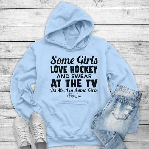 Some Girls Love Hockey And Swear At The TV Winter  - Standard Hoodie