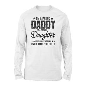 im a proud daddy of a pretty daughter - Standard Long Sleeve - Family Presents