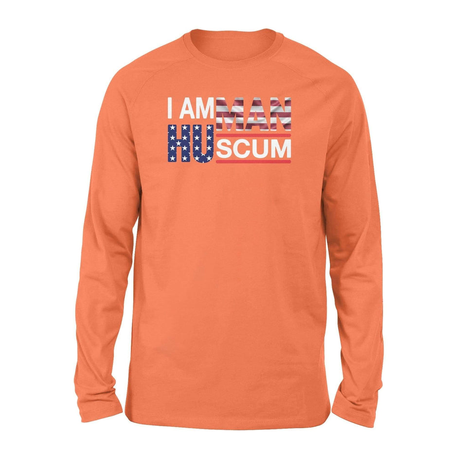 I am Human scum America Trump - Standard Long Sleeve - Family Presents