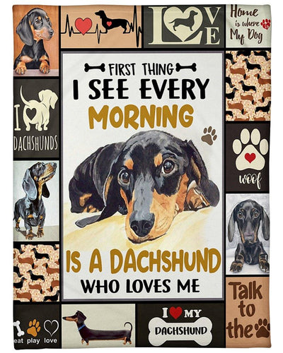 Dachshund Dog Blanket First Thing I See Every Morning Fleece Blanket