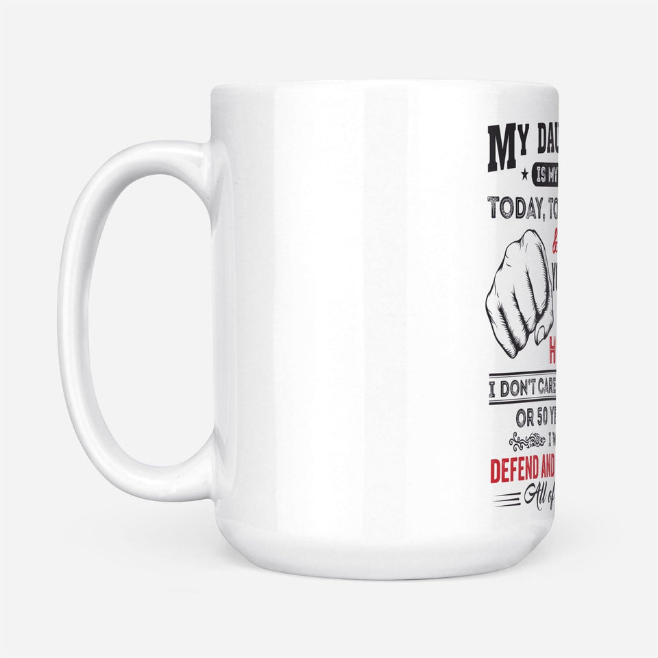 my daughter is my baby mug - White Mug