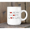 Coworker Gift Mug, Work Wife Hearts Mug, Ceramic Mug, Humorous Quote Mug, Funny Cup Boss Gift Idea- Valetine's Day Gifts - Valentine Gift For Wife, Girlfriend, Husband, Valentine Gift For Couple