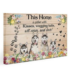 Husky Kisses Gallery Wrapped Canvas Prints - This home is filled with kisses, wagging tails, wet noise and love - Family Presents - Great Blanket, Canvas, Clothe, Gifts For Family