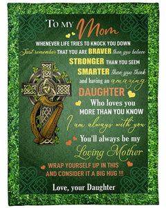 To My Mom Fleece Blanket - You're always be my loving mother - St Patrick's Day Blanket, Shamrock Blanket, Irish Blanket