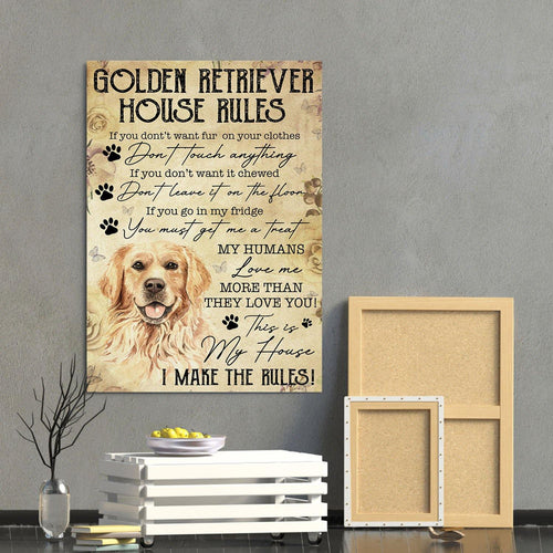 Golden Retriever Canvas Prints- Anniversary, Birthday, Housewarming, Christmas gift - House Rules If You Don't Want Fur On Your Clothes