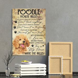 Poodle Canvas Prints- Anniversary, Birthday, Housewarming, Christmas gift - House Rules If You Don't Want Fur On Your Clothes - Family Presents - Great Blanket, Canvas, Clothe, Gifts For Family