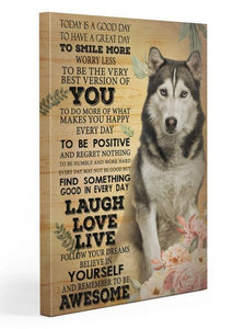 Husky Today is a good day Gallery Wrapped Canvas Prints - Family Presents - Great Blanket, Canvas, Clothe, Gifts For Family