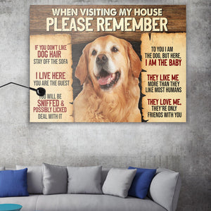 Golden Retriever Canvas Prints- Anniversary, Birthday, Housewarming, Christmas gift - When Visiting My House Please Remember