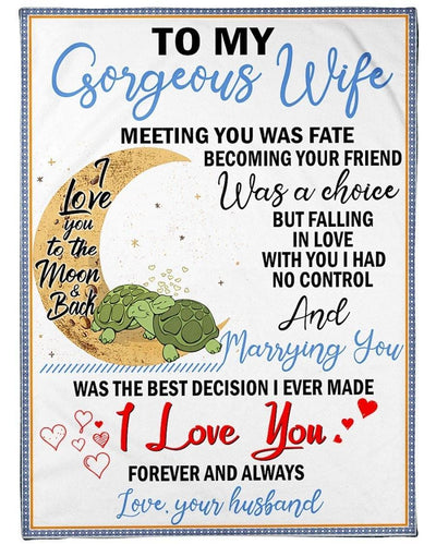Turtle To My Wife Meeting You Was Fate Becoming Your Friend Was A Choice, Gift For Wife, Birthday Fleece Blanket