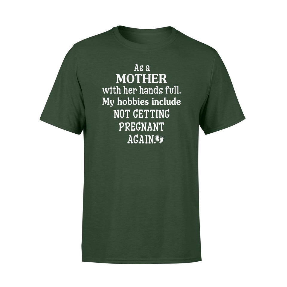 as a mother with her hands full (2) - Standard T-shirt - Family Presents