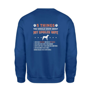 5 Things About My Spoiled Wife Fleece Sweatshirt - Family Presents