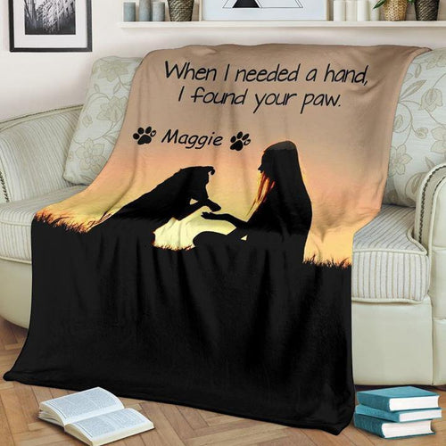 Blanket - When I need a hand, I found your paw - Gift for dog lover