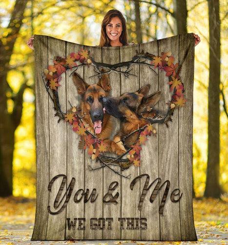 Dog Blanket You And Me We Got This German Shepherd Dog Fleece Blanket