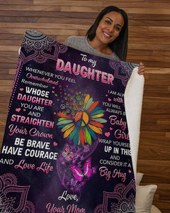 Blanket to daughter - Gift from mom - Birthday gift, christmas gift - Whenever U Feel Overwhelmed remember whose daughter you are