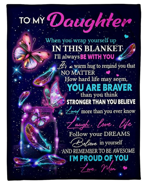 blanket - To My Daughter - Follow Your Dreams Believe In Yourself - Birthday Gift For Daughter, Gift For Daughter From Mom